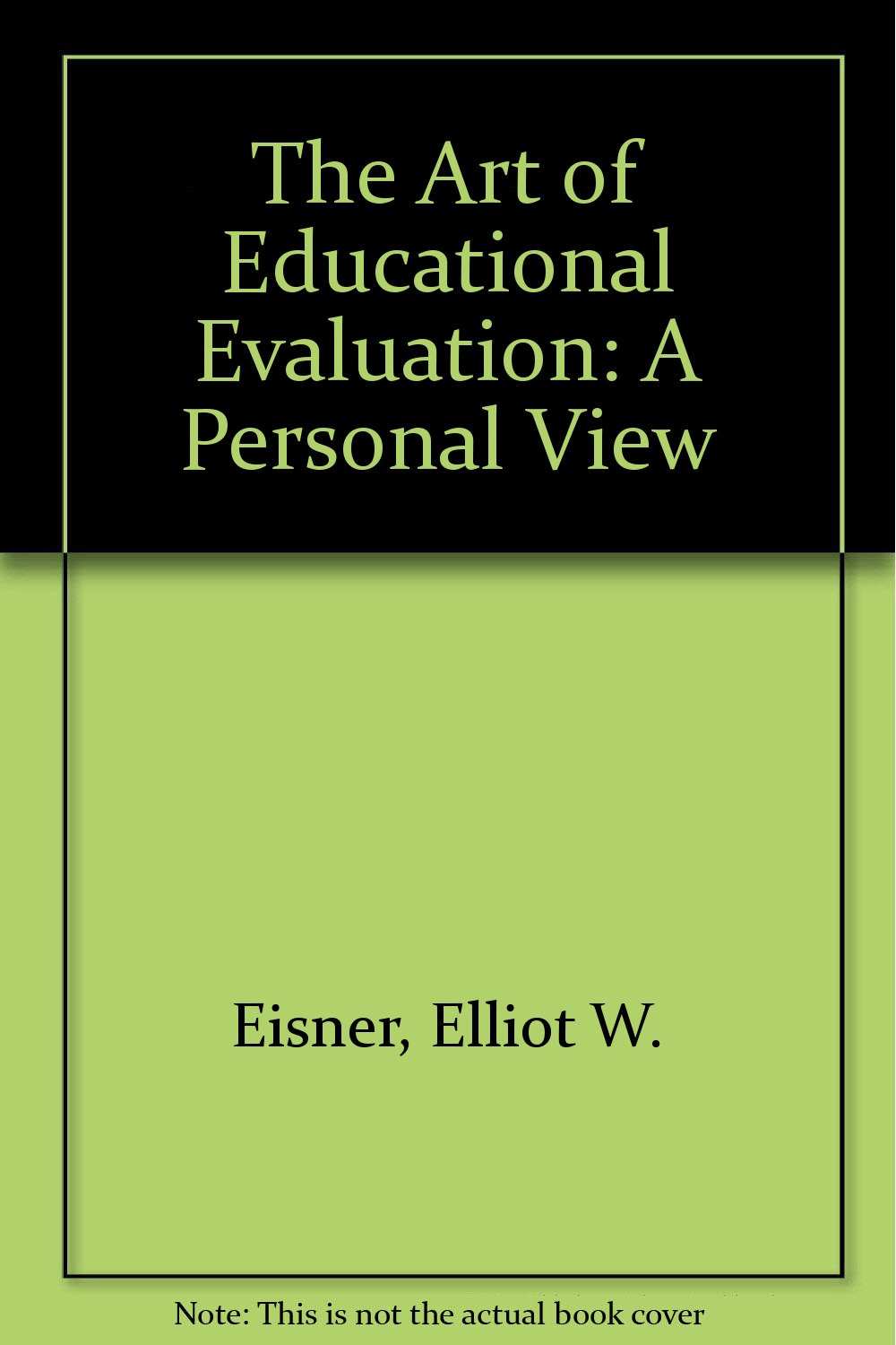 A Personal View Art of Educational Evaluation