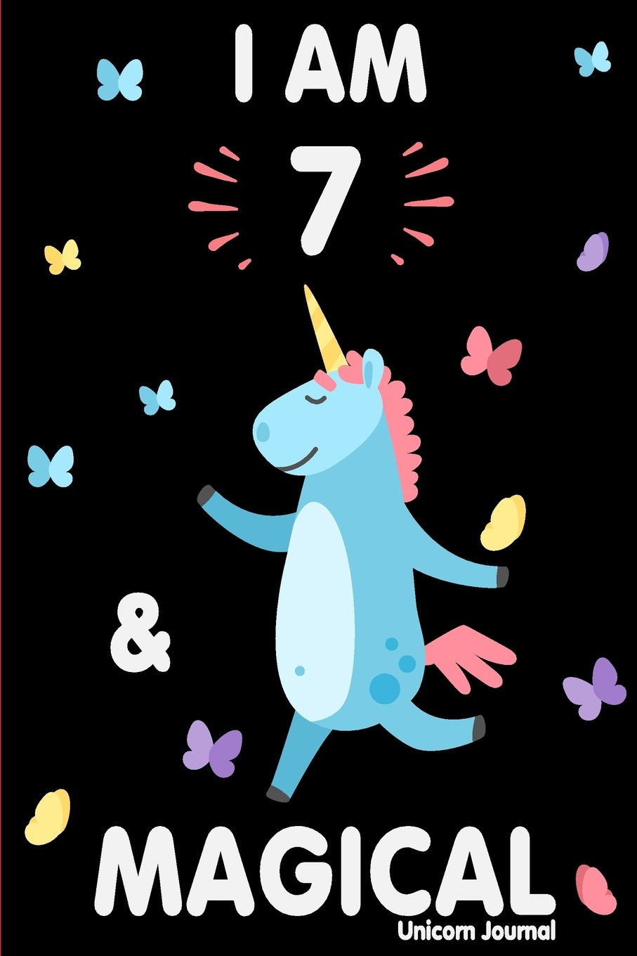 Download I am 7 and Magical: Cute Unicorn Journal Lined Blank Notebook and Happy Birthday Notebook for 7 Year Old Girls, Cute Unicorn Birthday Journal Birthday Gift for 7th Birthday pdf