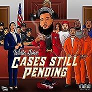 Cases Still Pending [Explicit]