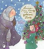 Luisa, Frau König und das goldene Herz - Eine Weihnachtsgeschichte