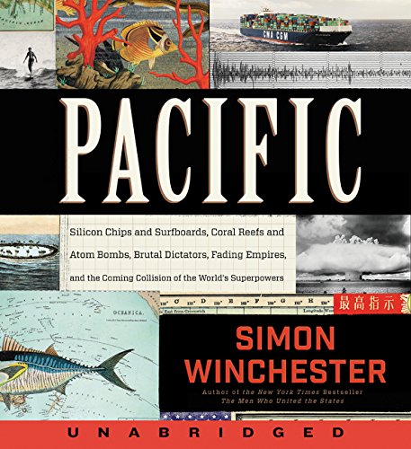 Pacific CD: Silicon Chips and Surfboards, Coral Reefs and Atom Bombs, Brutal Dictators, Fading Empires, and the Coming Collision of the World's Superpowers ()