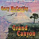Grand Canyon Audiobook by Gary McCarthy Narrated by Gene Engene