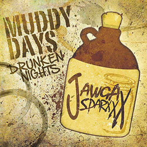 Muddy Days Drunken Nights [Exp...