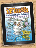 img - for Uncle John's iFlush Swimming in Science Bathroom Reader for Kids Only! (Uncle John's Iflush Bathroom Reader for Kids Only!) book / textbook / text book