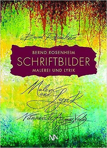 Maler Rosenheim schriftbilder malerei und lyrik amazon de bernd rosenheim bücher