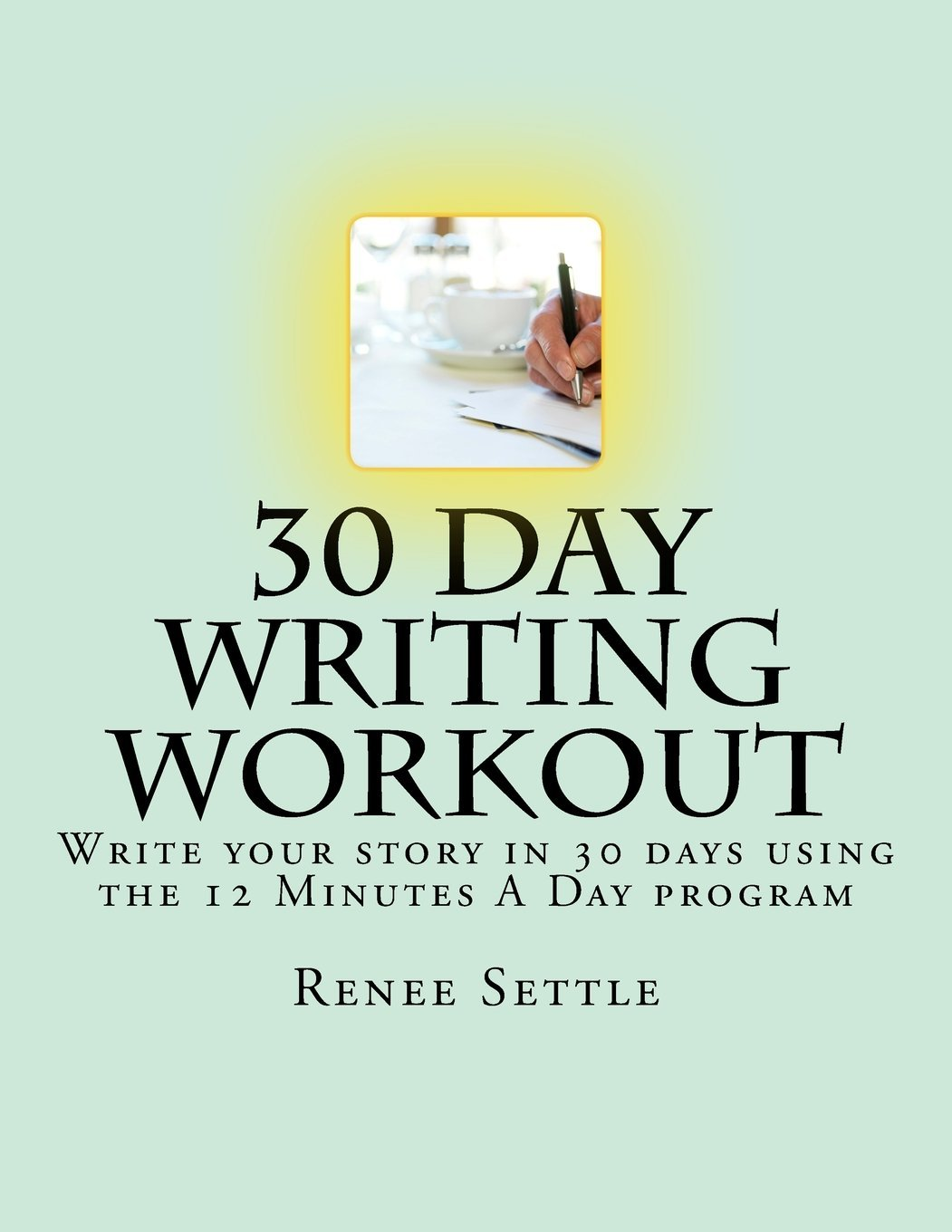 Download 30 Day Writing Workout: Write your story in 30 days using the 12 Minutes A Day program pdf epub