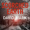 Scorched Earth: The 7th DS McAvoy Novel Audiobook by David Mark Narrated by Toby Longworth