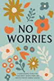 No Worries: A Guided Journal to Help You Calm Anxiety, Relieve Stress, and Practice Positive Thinking Each Day (Self…