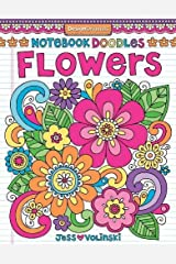 Notebook Doodles Flowers: Coloring & Activity Book (Design Originals) 30 Inspiring Floral Designs; Beginner-Friendly Creative Art Activities for Tweens, on High-Quality Extra-Thick Perforated Paper Paperback