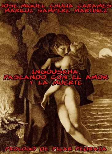 INGOUSKHA, PASEANDO CON EL AMOR Y LA MUERTE (Spanish Edition)