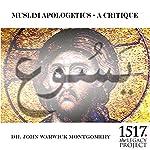 Muslim Apologetics - A Critique | John Warwick Montgomery