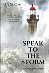 Speak to the Storm: The Voice of Faith Paperback