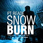 Snow Burn: A Thrilling Detective Mystery (Noir and Hard-Boiled Mysteries) (Thomas Blume, Book 2) | PT Reade