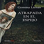 Atrapada en el espejo [Trapped in the Mirror] | Gemma Lienas