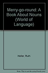 Merry-go-round: A Book About Nouns (World of Language) Library Binding