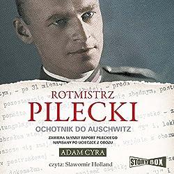 Rotmistrz Pilecki: Ochotnik do Auschwitz