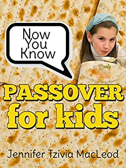 Now You Know: Passover for Kids