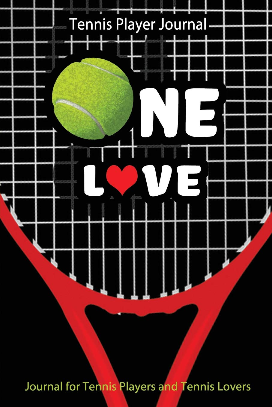 Tennis Player Journal - One Love: Journal for Tennis Players ...