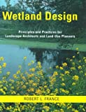 Wetland Design and Loss Replacement, Robert France, 0393730735