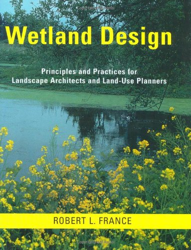 Wetland Design: Principles and Practices for Landscape