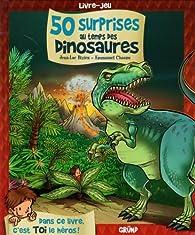 50 surprises au temps des dinosaures par Jean-Luc Bizien