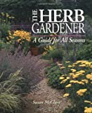 The Herb Gardener, Susan A. McClure and Susan McClure, 0882668730
