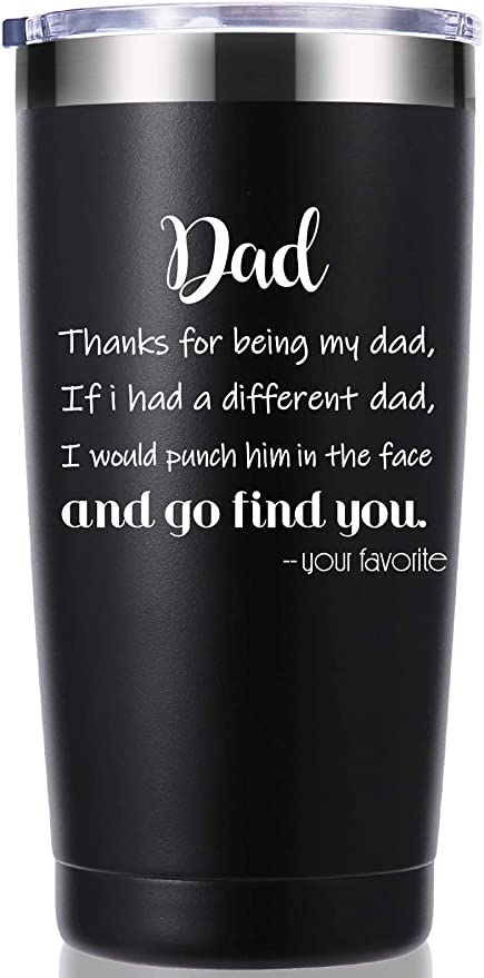 amazon com thanks for being my dad 20 oz tumbler fathers day gifts dad gifts from daughter son wife birthday gifts christmas gifts for new dad father husband men travel mug black kitchen dining thanks for being my dad 20 oz tumbler fathers day gifts dad gifts from daughter son wife birthday gifts christmas gifts for new dad father husband men
