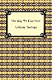 The Way We Live Now [with Biographical Introduction]