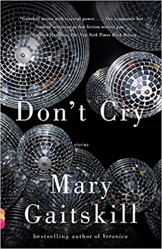 Don T Cry Amazon Fr Mary Gaitskill Livres Anglais Et
