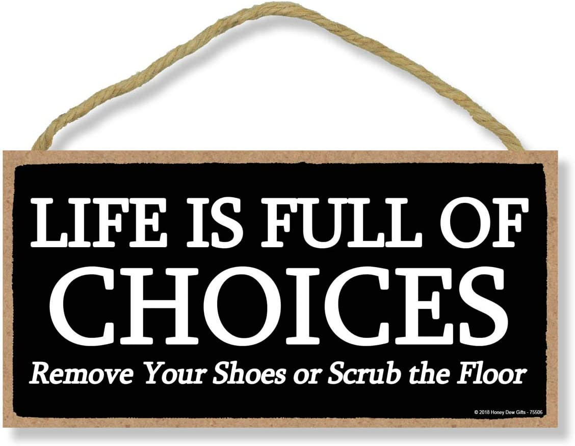 Life is Full of Choices - 5 x 10 inch Hanging Shoes Off Sign, Wall Art, Decorative Wood Sign Home Decor
