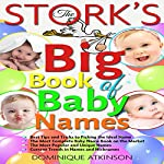 The Stork's Big Book of Baby Names, 2nd Edition | Dominique Atkinson