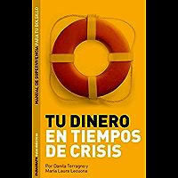 Tu dinero en tiempos de crisis