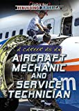 A Career As an Aircraft Mechanic and Service Technician (Jobs for Rebuilding America)