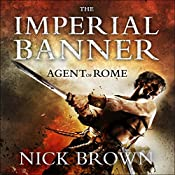 The Imperial Banner: Agent of Rome, Book 2 | Nick Brown