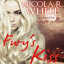 Fury's Kiss: New England Furies, Book 1 | Livre audio Auteur(s) : Nicola R. White Narrateur(s) : Elizabeth Tebb