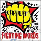 Fighting Words by Chum (2013-05-04)