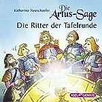 Die Artus-Sage: Die Ritter der Tafelrunde   Katharina Neuschaefer