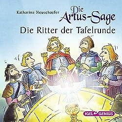 Die Artus-Sage: Die Ritter der Tafelrunde