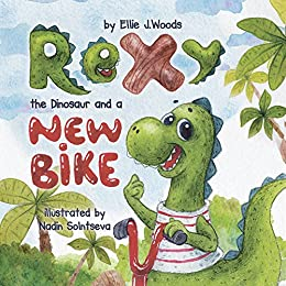 Rexy the Dinosaur and a New Bike: (Children's book about a Dinosaur Who Learns that Sharing is Caring, Bedtime Story, Picture Books, Ages 3-5, Preschool Books, Kids Books, Dinosaur Books) by [Woods, Ellie J.]