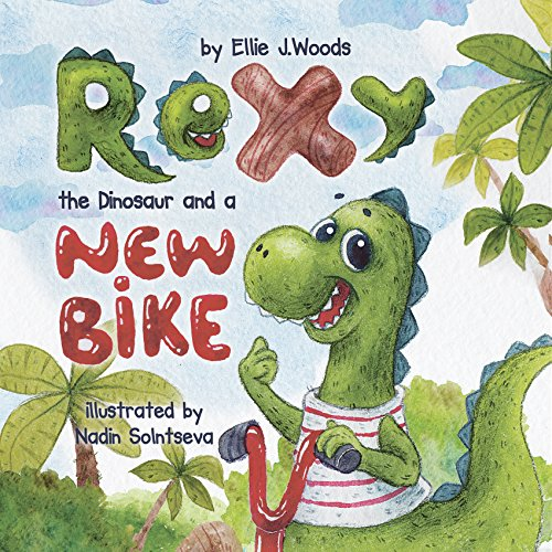 Rexy the Dinosaur and a New Bike: (Children's book about