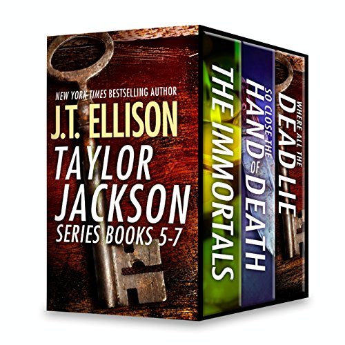 J.T. Ellison Taylor Jackson Series Books 5-7: The Immortals\So Close the Hand of Death\Where All the Dead Lie (A Taylor Jackson Novel)