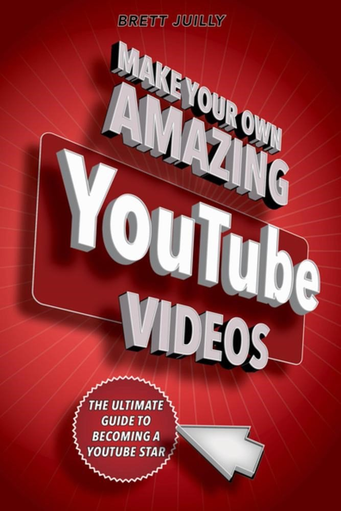 Make Your Own Amazing YouTube Videos: Learn How to Film