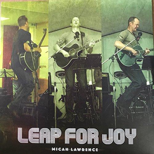 Micah Lawrence - Leap For Joy [Live] (2018)