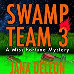 Swamp Team 3: A Miss Fortune Mystery, Book 4 | Jana DeLeon