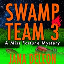 Swamp Team 3: A Miss Fortune Mystery, Book 4 Audiobook by Jana DeLeon Narrated by Cassandra Campbell