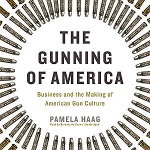 The Gunning of America Audiobook