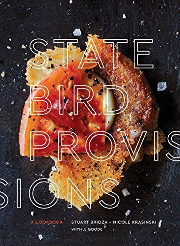 State Bird Provisions: A Cookbook by Stuart Brioza, Nicole Krasinski, JJ Goode
