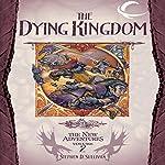 The Dying Kingdom: Dragonlance: The New Adventures: Spellbinder Quartet, Book 2 | Stephen D. Sullivan