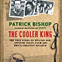 The Cooler King Audiobook by Patrick Bishop Narrated by Peter Noble