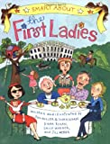 Smart about the First Ladies, Sally Warner, 0448437244